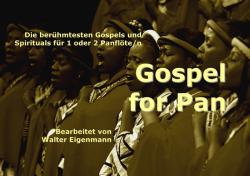 Walter Eigenmann: Gospel for Pan - Die berühmtesten Gospels und Spirituals für 1 oder 2 Panflöte(n)