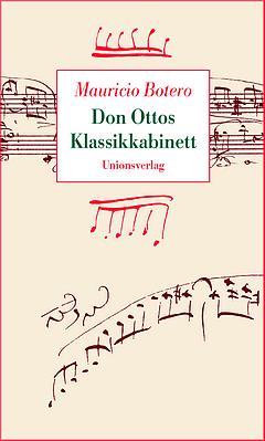 Mauricio Botero - Don Ottos Klassikkabinett - Glarean Magazin