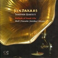 Pindakaas Saxophon-Quartett - Ballads of Good Life - Weill, Pazzolla, Ketelbey, Klezmer