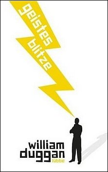 William Duggan: Geistesblitze - Wie wir Intuition zur Strategie machen können Lübbe Verlag