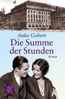 Anke Gebert - Die Summe der Stunden - Roman - Fischer Verlage - Rezension Glarean Magazin