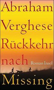 Abraham Verghese: Rückkehr nach Missing - Roman - Insel Verlag