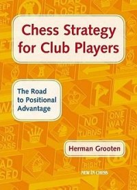 Herman Grooten: «Chess Strategy for Club Players»