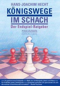 Hans-Joachim Hecht: Königswege im Schach - Der Endspiel-Ratgeber (Edition Olms)