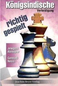 G. Nessis & J. Alexejew: Königsindische Verteidigung - richtig gespielt