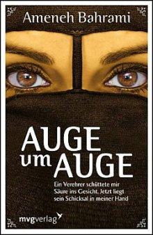 """Ameneh Bahrami: «Auge um Auge - Ein Verehrer schüttete mir Säure ins Gesicht. Jetzt liegt sein Schicksal in meiner Hand""""."""