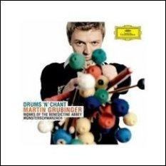 Drums 'n' Chant - Martin Grubinger - Deutsche Grammophon