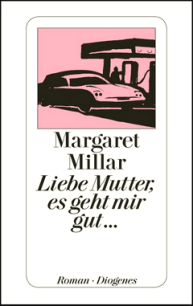 Margaret Millar - Liebe Mutter es geht mir gut - Roman Diogenes - Cover Glarean Magazin