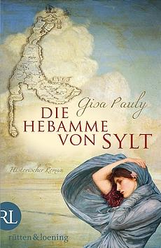 Gisa Pauly - Die Hebamme von Sylt - Roman (Aufbau Verlag)