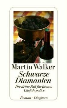Martin Walker - Schwarze Diamanten - Der dritte Fall für Bruno, Chef de police - Roman - Diogenes Verlag