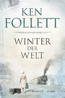Ken Follett: Winter in der Welt - Roman - Lübbe Verlag