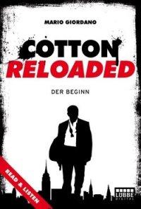 Mario Giordano - Cotton Reloaded - Der Beginn - Lübbe Verlag