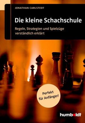 Jonathan Carlstedt: Die kleine Schachschule - Humboldt Verlag