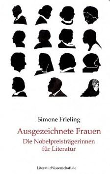 Simone Frieling: «Ausgezeichnete Frauen» - Die Nobelpreisträgerinnen für Literatur - LiteraturWissenschaft.de