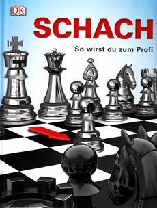 Claire Summerscale - Schach – So wirst du zum Profi - DK-Verlag