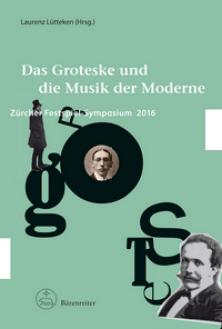 Laurenz Lütteken - Das Groteske und die Musik der Moderne - Cover