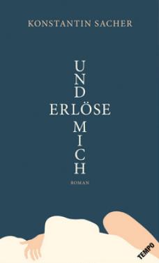 Konstantin Sacher - Und erlöse mich - Cover