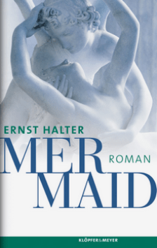 Ernst Halter - Mermaid - Roman - Cover - Glarean Magazin