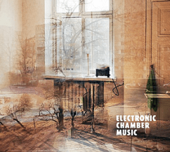Electronic Chamber Music - CD - Vinyl - Rezension im Glarean Magazin