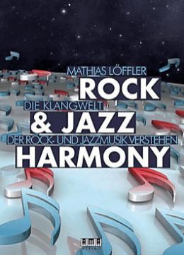 Mathias Löffler - Rock & Jazz Harmony - Die Klangwelt der Rock- und Jazzmusik verstehen - Ama Verlag