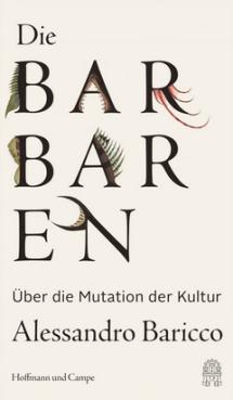 Alessandro Baricco - Die Barbaren - Über die Mutation der Kultur - Hoffmann und Campe - Rezension Glarean Magazin