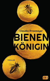 Bienenkönigin - Roman-Thriller - Claudia Praxmayer - Rezension im Glarean Magazin