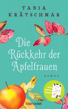 Tania Krätschmar - Die Rückkehr der Apfelfrauen - Roman - Blanvalet - Glarean Magazin