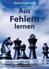 Franco Zaninotto - Aus Fehlern lernen - Schach-Rezensionen - Glarean Magazin