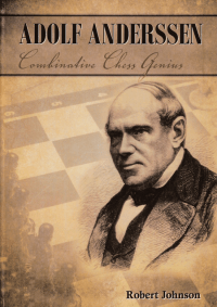 Adolf Anderssen - Combinative Chess Genius - Schach-Biographie Robert Johnson - Buch-Rezensionen Glarean Magazin