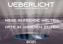 Literatur-Wettbewerb - Ueberlicht 2021 - Science Fiction Ausschreibung - Modern Phantastik