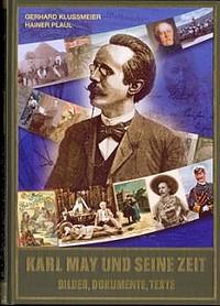 Karl May und seine Zeit - Bilder, Dokumente, Texte - Karl-May-Verlag Bamberg