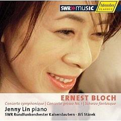 Ernest Bloch - Concerto symphonique - Concerto grosso No. 1 - Scherzo fantasque - SWR Rundfunkorchester - Jenny Lin (Piano)