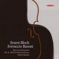 Ernest Bloch - Ferruccio Busoni - The St. Michel String Orchestra - Risto Lauriala (Piano)