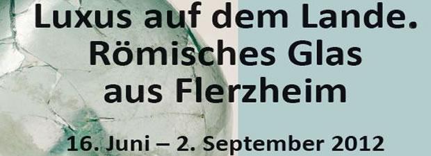 Luxus auf dem Lande. Römisches Glas aus Flerzheim