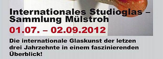 Studioglas Ausstellung Mülstroh