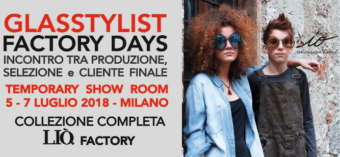 EVENTO Liò Factory - Glasstylist Factory Days - Ottica DIECIDECIMI®