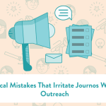 10 Typical Mistakes That Irritate Journos With Your Outreach
