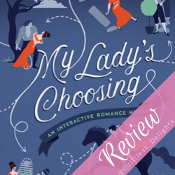 Book Review: My Lady's Choosing: An Interactive Romance Novel