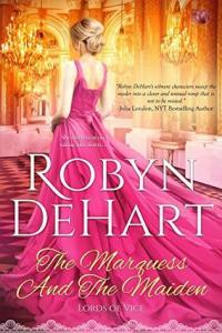 Blog Tour and Giveaway:The Marquess and the Maiden by Robyn DeHart