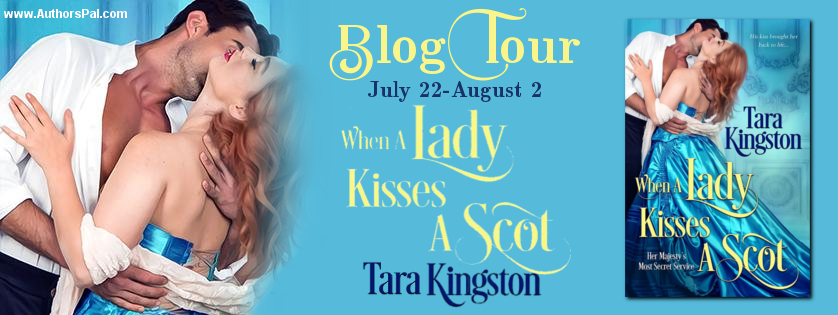 Book Tour and Giveaway: When a Lady Kisses a Scot by Tara Kingston