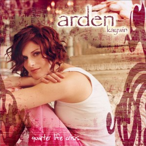 "cover of Arden Kaywin's album ""Quarter Life Crisis"""
