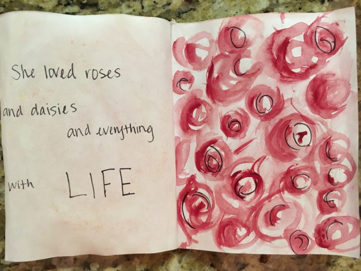 "zine spread featuring a page with red watercolor circles and facing it a page that reads ""She loved roses... and daisies... and everything with LIFE"""