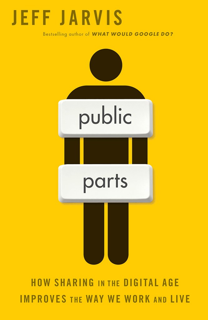 "cover of Jeff Jarvis' book ""Public Parts"""