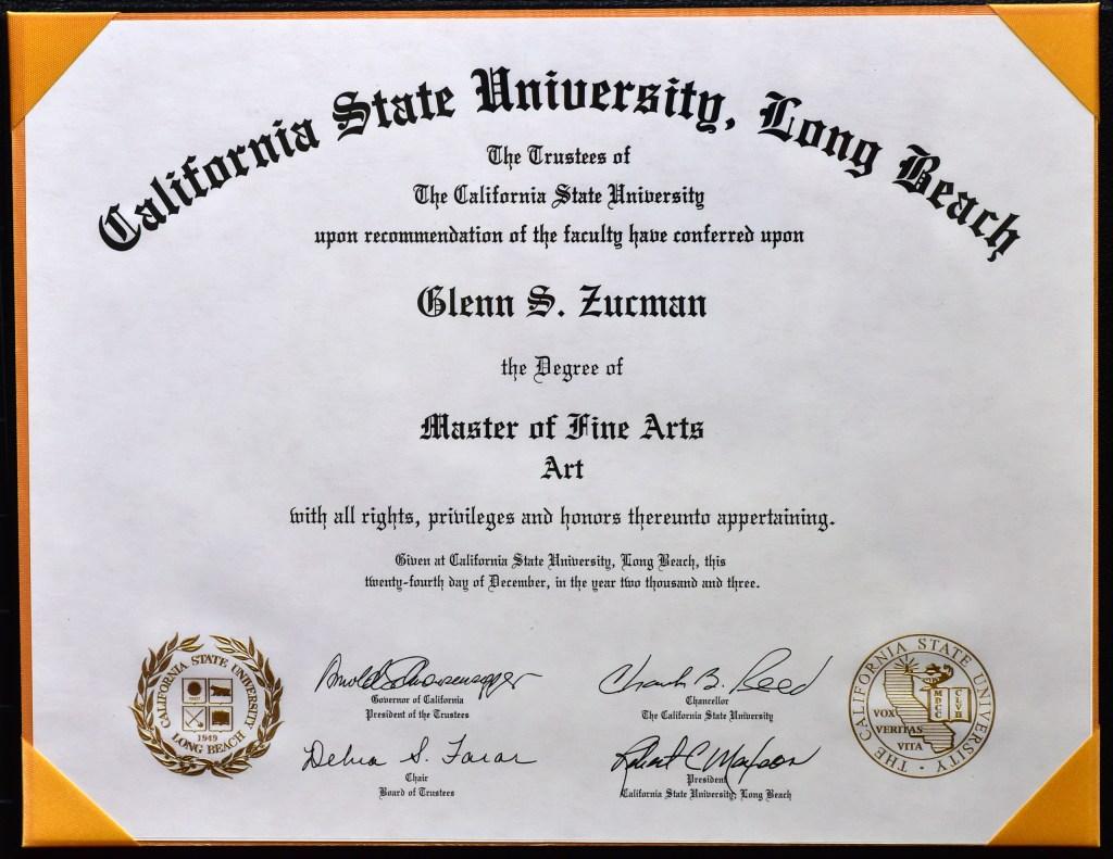 Glenn Zucman's Master of Fine Arts (MFA) in Art Diploma from California State University, Long Beach, 2003