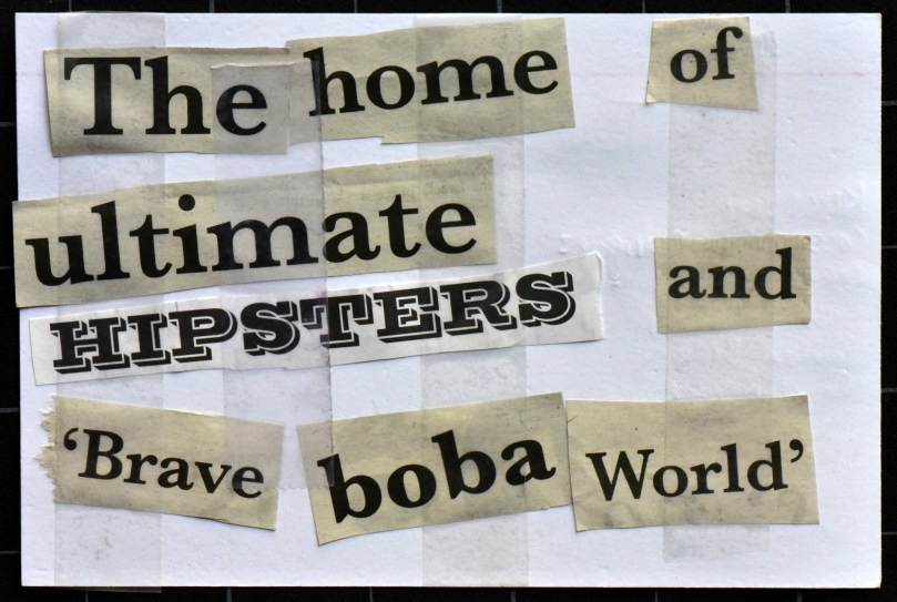 The home of ultimate hipsters and brave boba world