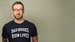 Glenn Elliott, Entrepreneur in Bad Bosses Ruin Lives t-shirt