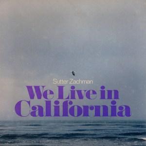 We Live in California Single Art