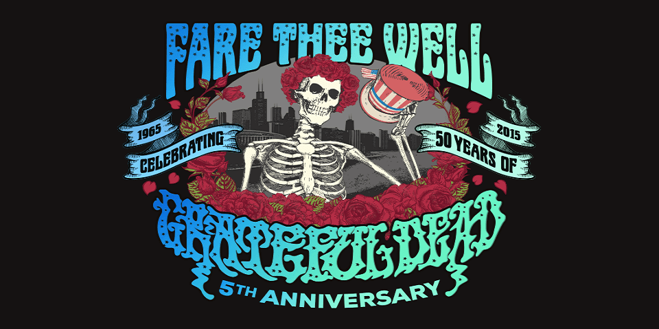 Five Year Anniversary Of Fare Thee Well Celebrating 50 Years Of The Grateful Dead Ten Chicago Highlights Glide Magazine