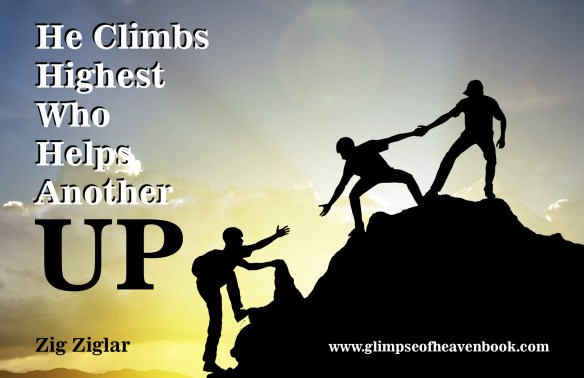 Helping Others...He Climbs Highest Who Helps Others Up