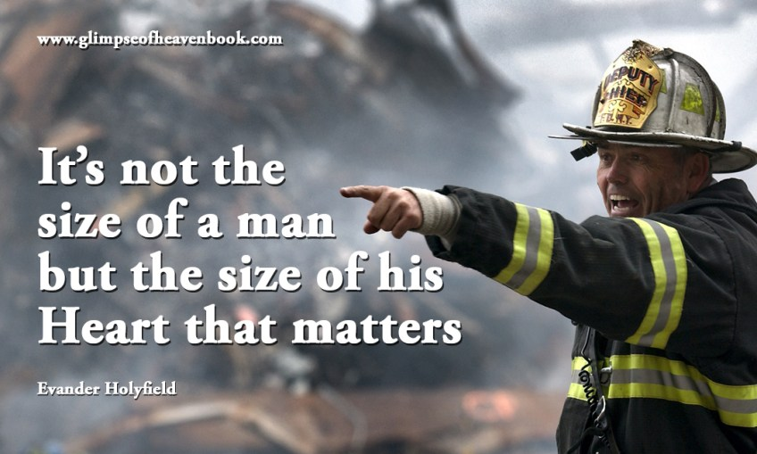 It's not the size of a man but the size of his Heart that matters Evander Holyfield